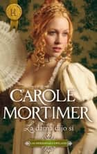 La dama dijo sí ebook by CAROLE MORTIMER