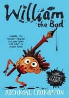 William the Bad: Book 11 ebook by Richmal Crompton