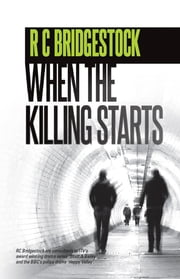 When The Killing Starts - A D.I. Dylan Novel ebook by RC Bridgestock