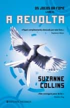 A Revolta ebook by Suzanne Collins