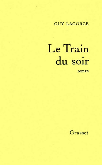 Le train du soir eBook by Guy Lagorce