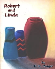 Robert and Linda ebook by H. K. Yeager