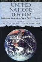 United Nations Reform ebook by Eric Fawcett,Hanna Newcombe