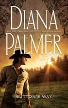 Sutton's Way ebook by Diana Palmer