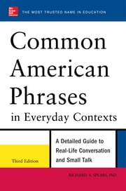 Common American Phrases in Everyday Contexts, 3rd Edition ebook by Richard Spears