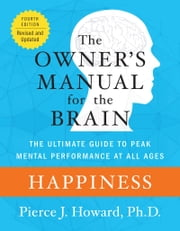 Happiness: The Owner's Manual ebook by Pierce Howard