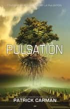 Pulsation - 1 ebook by Patrick Carman