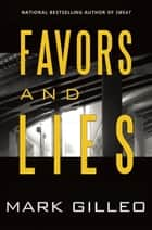 Favors and Lies ebook by Mark Gilleo