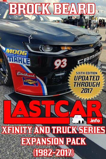 LASTCAR: XFINITY and Truck Series Expansion Pack (1982-2017) ebook by Brock Beard