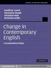 Change in Contemporary English - A Grammatical Study ebook by Marianne Hundt, Christian Mair, Nicholas Smith,...