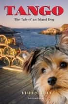 Tango - The Tale of an Island Dog ebook by Eileen Beha