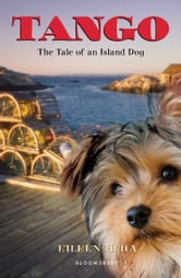 Tango: The Tale of an Island Dog - The Tale of an Island Dog ebook by Eileen Beha