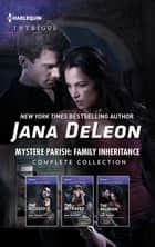 Mystere Parish - Family Inheritance Complete Collection/The Accused/The Betrayed/The Reunion ebook by