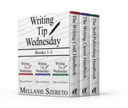 Writing Tip Wednesday: Books 1-3 Boxed Set ebook by Mellanie Szereto