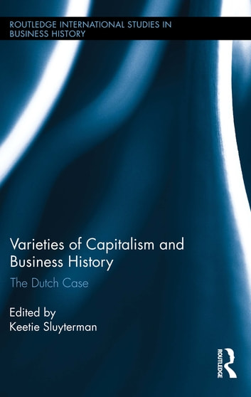 Varieties Of Capitalism And Business History Ebook By