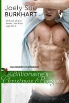 The Billionaire's Christmas Bargain ebook by Joely Sue Burkhart