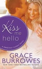 Kiss Me Hello ebook by Grace Burrowes