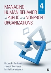 Managing Human Behavior in Public and Nonprofit Organizations ebook by Robert B. Denhardt,Janet V. Denhardt,Dr. Maria P. Aristigueta