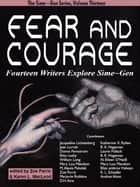 Fear and Courage: Fourteen Writers Explore Sime~Gen ebook by Jacqueline Lichtenberg, Jean Lorrah, Zoe Farris,...
