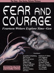 Fear and Courage: Fourteen Writers Explore Sime~Gen ebook by Jacqueline Lichtenberg,Jean Lorrah,Zoe Farris,Karen L. MacLeod