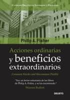 Acciones ordinarias y beneficios extraordinarios - o los inversores conservadores duermen bien ebook by Philip A. Fisher, Mar Vidal