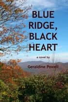 Blue Ridge, Black Heart ebook by Geraldine Powell