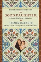 The Good Daughter ebook by Jasmin Darznik