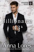 Billionaire 43 ebook by Anna Lores