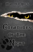 Creatures Of The Night - The Horror Diaries Omnibus Edition, #3 ebook by Heather Beck