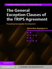 The General Exception Clauses of the TRIPS Agreement - Promoting Sustainable Development ebook by Edson Beas Rodrigues, Jr