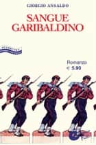 Sangue garibaldino ebook by Giorgio Ansaldo