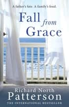 Fall from Grace ebook by Richard North Patterson