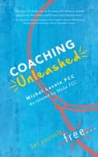 Coaching Unleashed ebook by Michel Lavoie