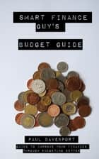 Smart Finance Guy's Budget Guide ebook by Paul Davenport