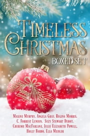 Timeless Christmas ebook by Maxine Murphy, C. Forrest Lundin, Cherime MacFarlane,...