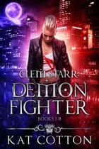 Clem Starr: Demon Fighter Box Set - books 1-3 ekitaplar by Kat Cotton