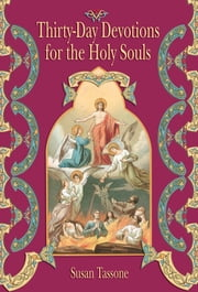 Thirty-Day Devotions for the Holy Souls ebook by Susan Tassone