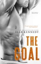 The Goal - Off-Campus, #4 ebook by