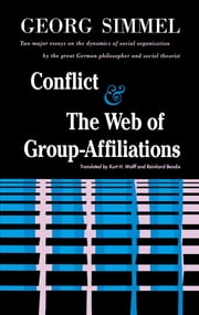 Conflict And The Web Of Group Affiliations ebook by George Simmel