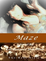 Maze (The Real Series #2) ebook by LaConstance McKinnon