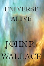 Universe Alive ebook by John Wallace
