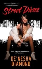 Street Divas ebook by De'nesha Diamond