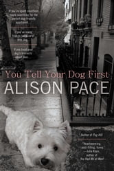 You Tell Your Dog First ebook by Alison Pace