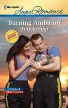 Burning Ambition ebook by Amy Knupp