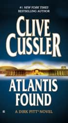 Atlantis Found (A Dirk Pitt Novel) ebook by Clive Cussler
