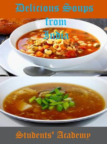 Delicious Soups from India ebook by Students' Academy