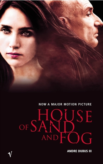 House Of Sand And Fog ebook by Andre Dubus III