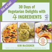 30 Days of Vegetarian Delights with 4 Ingredients ebook by Kim McCosker