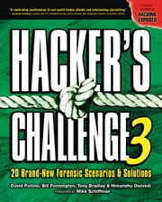 Hacker's Challenge 3 - 20 Brand New Forensic Scenarios & Solutions ebook by David Pollino,Bill Pennington,Tony Bradley,Himanshu Dwivedi