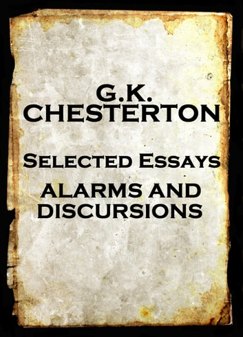 gk chesterton essays The collected works of gk chesterton the collected works of gk chesterton is an ongoing project, edited by many of the most prominent chesterton scholars in the world, including dale ahlquist, denis conlon, george marlin, lawrence clipper, and many others.